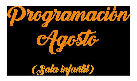 Programación de agosto en la Ludoteca de La Galera