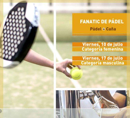 Torneo Fanatic de Pádel el 10 y el 17 de julio, femenino y masculino respectivamente, en La Galera en 2020