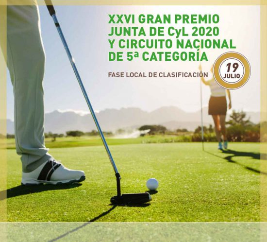 XXVI Gran Premio Junta de CYL de 2020 y Circuito Nacional 5ª Categoría de golf. Fase local clasificatoria