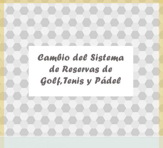 Comunicado de cambio en el sistema de reservas de golf, pádel y tenis en La Galera