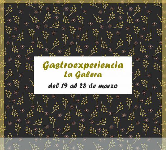 Gastroexperiencia del 19 al 28 marzo de 2021 en La Galera