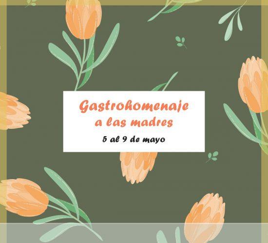 Destacada para indicar dónde está la información sobre el Gastrohomenaje a las Madres del 5 y 9 de mayo