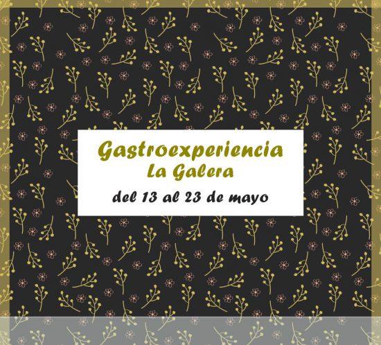 Gastroexperiencia del 13 al 23 de mayo La Galera