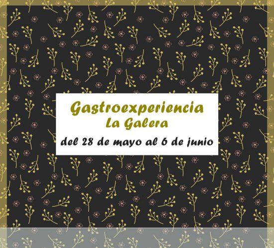 Gastroexperiencia del 28 de mayo al 6 de junio La Galera
