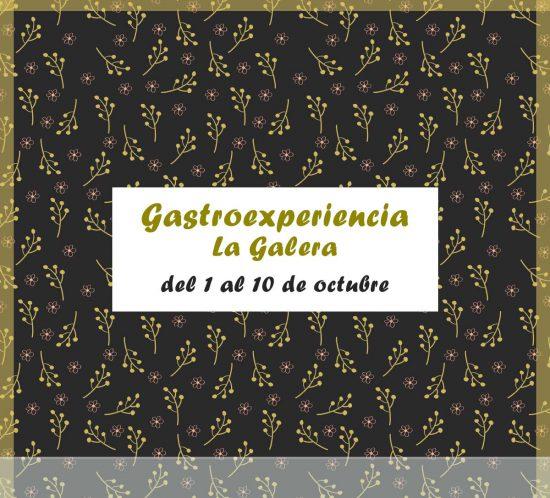 Gastroexperiencia del 1 al 10 de octubre en La Galera